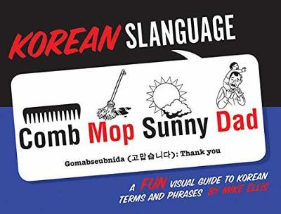 Korean Slanguage by Mike Ellis