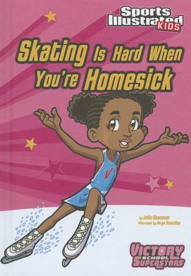Skating Is Hard When You're Homesick by Julie Gassman