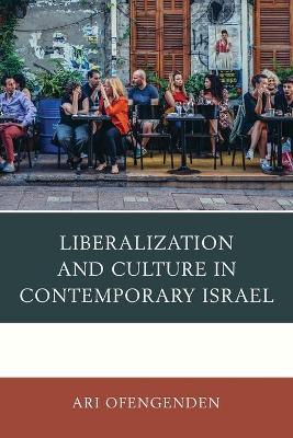 Liberalization and Culture in Contemporary Israel book