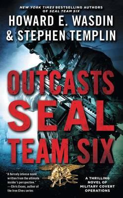 Outcasts: A Seal Team Six Novel by Howard E. Wasdin