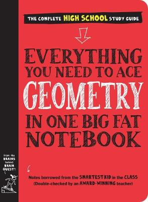 Everything You Need to Ace Geometry in One Big Fat Notebook by Workman Publishing