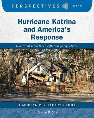 Hurricane Katrina and America's Response by Tamra B. Orr