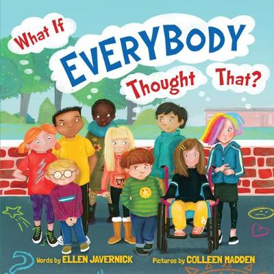 What If Everybody Thought That? by Ellen Javernick