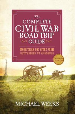 Complete Civil War Road Trip Guide book