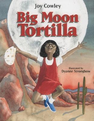 Big Moon Tortilla by Joy Cowley
