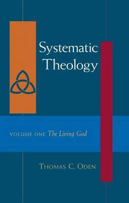 Systematic Theology by Dr Thomas C Oden