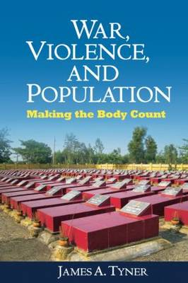 War, Violence, and Population by James Tyner