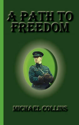 A Path to Freedom by Michael Collins