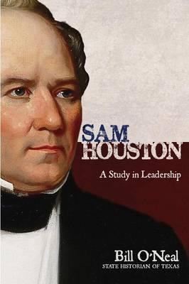 Sam Houston by Bill O'Neal