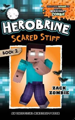 Herobrine's Wacky Adventures #2:  Herobrine Scared Stiff by Zombie, Zack