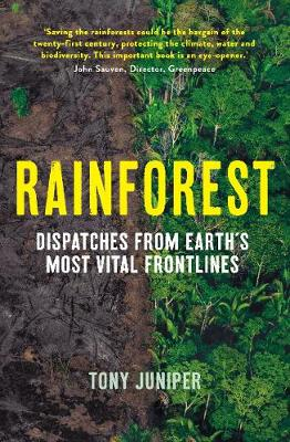 Rainforest: Dispatches from Earth's Most Vital Frontlines book