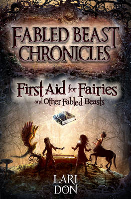 First Aid for Fairies and Other Fabled Beasts book