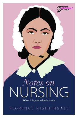 Notes on Nursing: What it is, and what it is not by Florence Nightingale