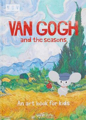 Van Gogh and the Seasons: An Art Book for Kids by Kate Ryan