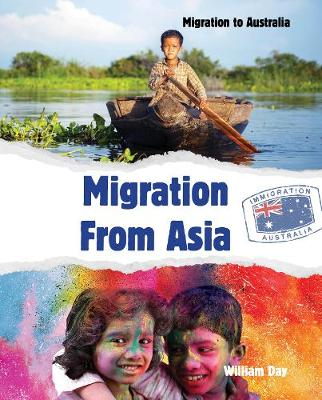 Migration to Australia: Migration From Asia by William Day