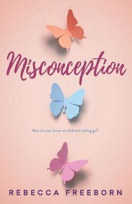 Misconception by Rebecca Freeborn