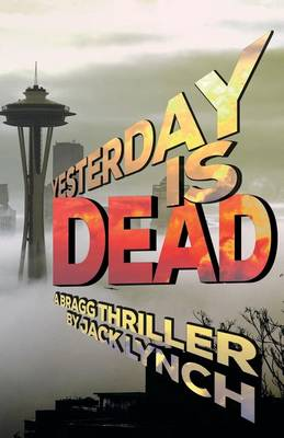 Yesterday Is Dead by Professor of English Jack Lynch