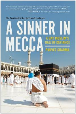 A Sinner in Mecca by Parvez Sharma