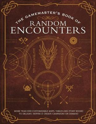 The Game Master's Book of Random Encounters: 500+ customizable maps, tables and story hooks to create 5th edition adventures on demand by Jeff Ashworth