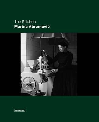 Marina Abramovic: the Kitchen book