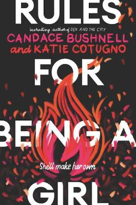 Rules for Being a Girl by Candace Bushnell