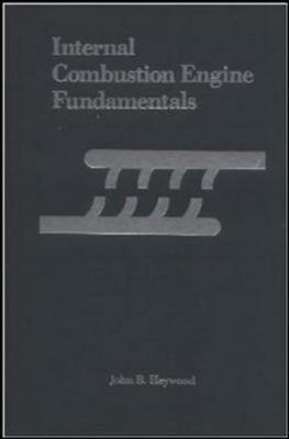 Internal Combustion Engine Fundamentals by John Heywood