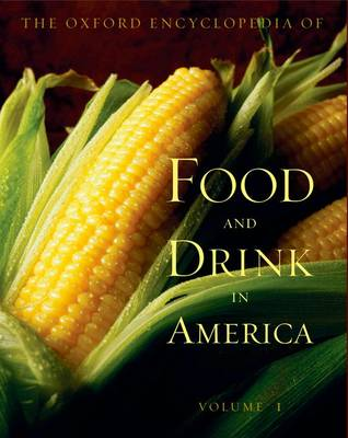 Oxford Encyclopedia of Food and Drink in America by Andrew F. Smith