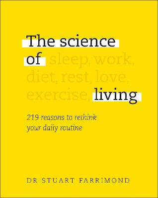 The Science of Living: 219 reasons to rethink your daily routine book