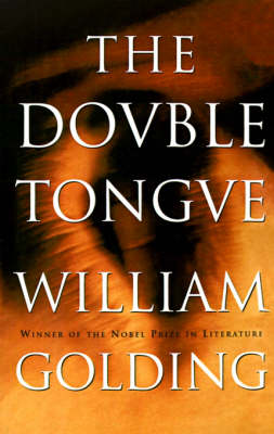 The Double Tongue by Sir William Golding