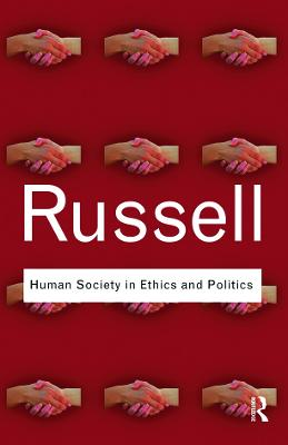 Human Society in Ethics and Politics by Bertrand Russell