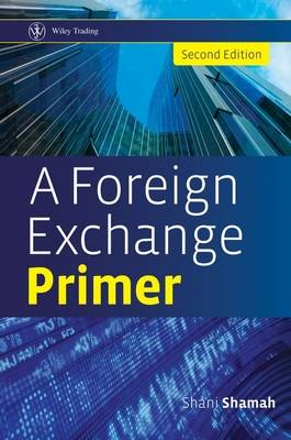 A Foreign Exchange Primer by Shani Shamah