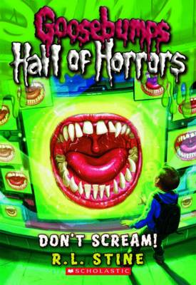 Goosebumps Hall of Horror: #5 Dont Scream by R,L Stine