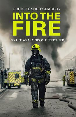 Into the Fire by Edric Kennedy-Macfoy