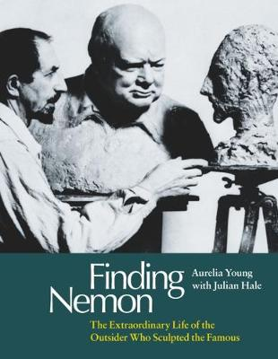Finding Nemon: The Extraordinary Life of the Outsider Who Sculpted the Famous book