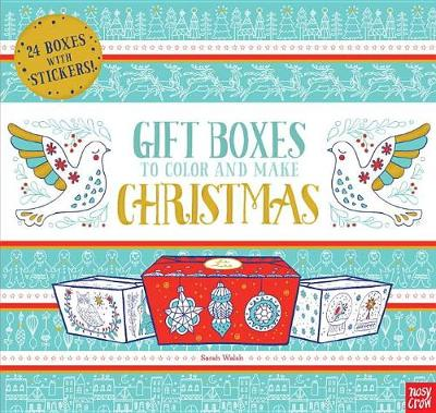 Gift Boxes to Decorate and Make: Christmas by Nosy Crow