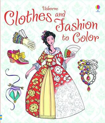 Clothes and Fashion to Color by Ruth Brocklehurst