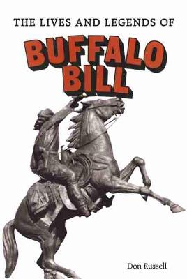 Lives and Legends of Buffalo Bill by Don Russell