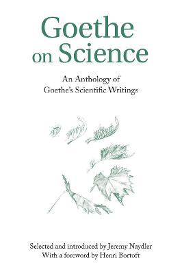 Goethe on Science by Jeremy Naydler