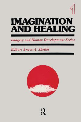 Imagination and Healing by Anees A. Sheikh