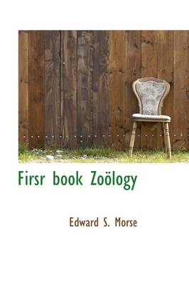 Firsr Book Zo Logy by S. Morse
