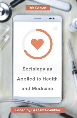 Sociology as Applied to Health and Medicine by Graham Scambler