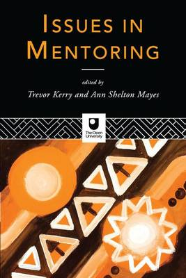 Issues in Mentoring by Trevor Kerry, Dr.
