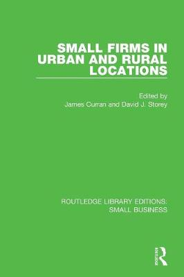 Small Firms in Urban and Rural Locations book