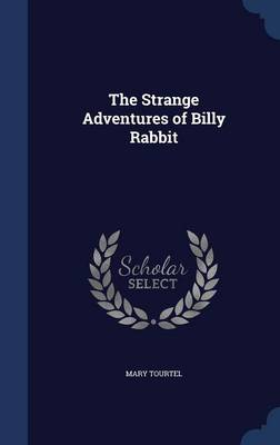 The Strange Adventures of Billy Rabbit by Mary Tourtel