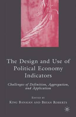 The Design and Use of Political Economy Indicators by King Banaian