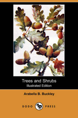 Trees and Shrubs (Illustrated Edition) (Dodo Press) book
