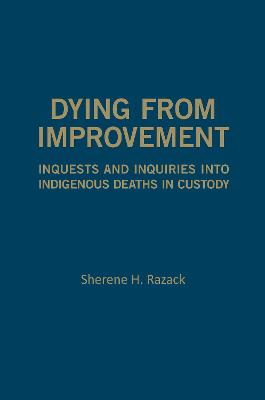 Dying from Improvement by Sherene Razack