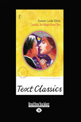 Careful, He Might Hear You: Text Classics by Sumner Locke Elliot