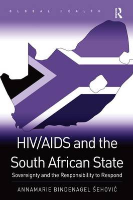 HIV/AIDS and the South African State by Annamarie Bindenagel Sehovic