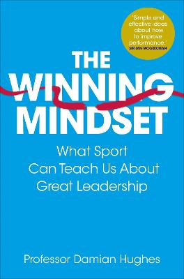The Winning Mindset by Damian Hughes